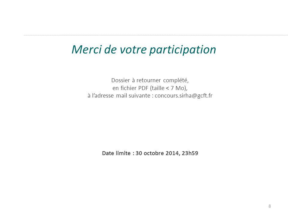 Merci de votre participation Dossier à retourner complété, en fichier PDF (taille < 7 Mo), à l'adresse mail suivante : concours.sirha@gcft.fr Date lim