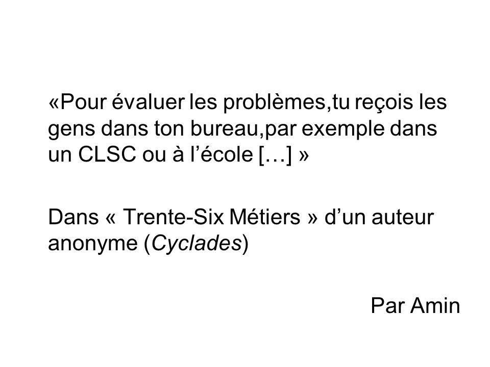 Qu'est-ce que ça veut dire. CLSC: C'est une place pour se rencontrer… C'est un objet.
