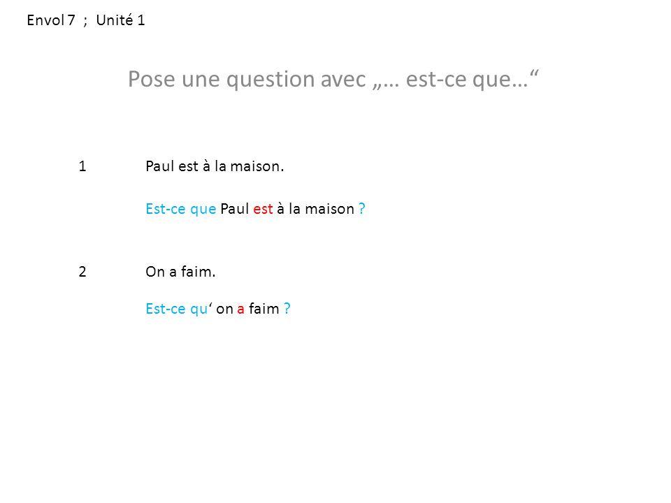 Envol 7 ; Unité 1 3Wo wohnt Alain.Où est-ce qu' Alain habite .