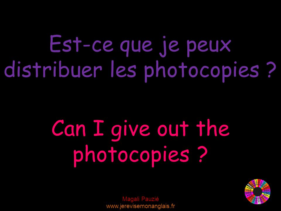 Magali Pauzié www.jerevisemonanglais.fr Can I give out the photocopies .