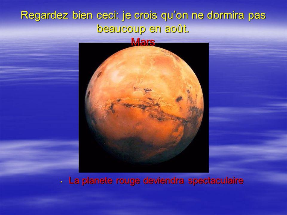 EEEEn juin et juillet,la terre se rapprochera de Mars.Cette approche l'amènera à son point le plus proche entre les deux planètes.