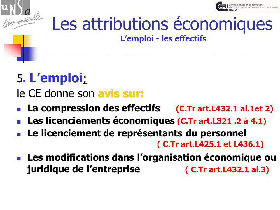 Les attributions économiques L'emploi - les effectifs 5.