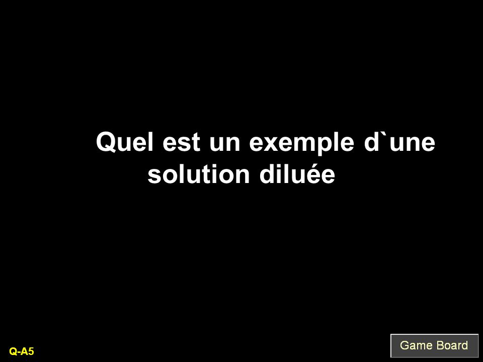 Quel est un exemple d`une solution diluée Q-A5