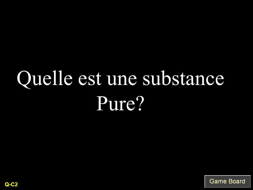 Q-C2 Quelle est une substance Pure
