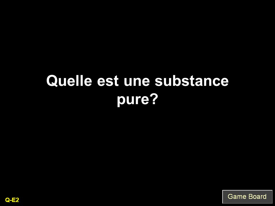 Quelle est une substance pure Q-E2