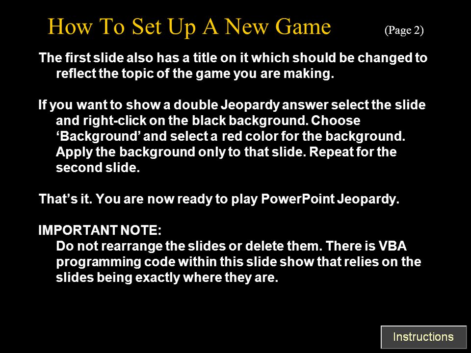 How To Set Up A New Game (Page 2) The first slide also has a title on it which should be changed to reflect the topic of the game you are making.