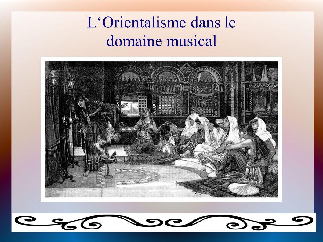 L'Orientalisme dans le domaine musical