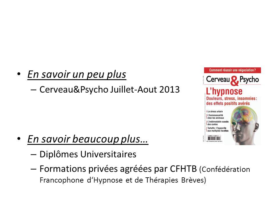 En savoir un peu plus – Cerveau&Psycho Juillet-Aout 2013 En savoir beaucoup plus… – Diplômes Universitaires – Formations privées agréées par CFHTB (Co