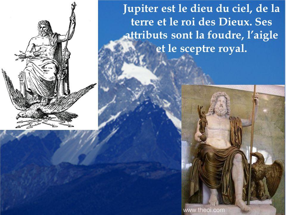 Jupiter est le dieu du ciel, de la terre et le roi des Dieux. Ses attributs sont la foudre, l'aigle et le sceptre royal.
