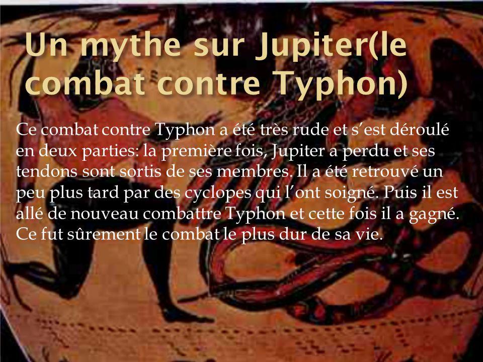 Ce combat contre Typhon a été très rude et s'est déroulé en deux parties: la première fois, Jupiter a perdu et ses tendons sont sortis de ses membres.
