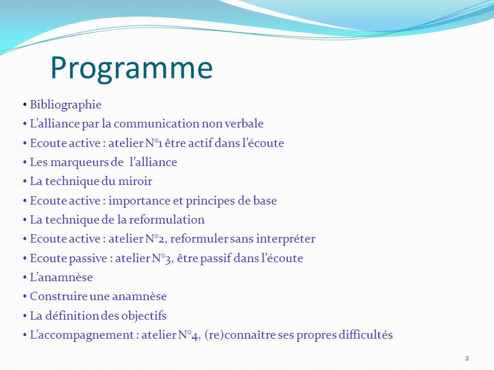 Programme Bibliographie L'alliance par la communication non verbale Ecoute active : atelier N°1 être actif dans l'écoute Les marqueurs de l'alliance L
