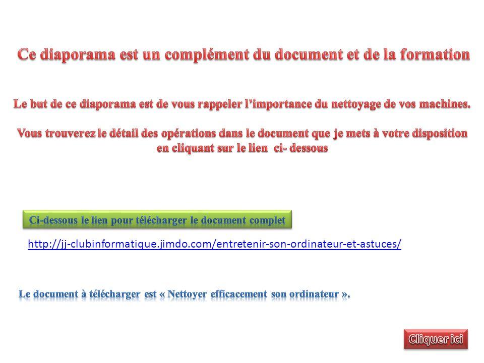http://jj-clubinformatique.jimdo.com/entretenir-son-ordinateur-et-astuces/