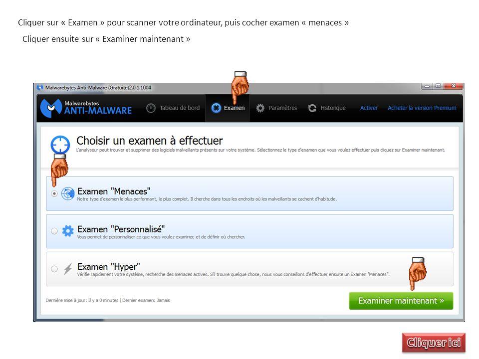 Cliquer sur « Examen » pour scanner votre ordinateur, puis cocher examen « menaces » Cliquer ensuite sur « Examiner maintenant »