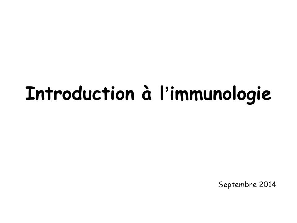 Introduction à l'immunologie Septembre 2014