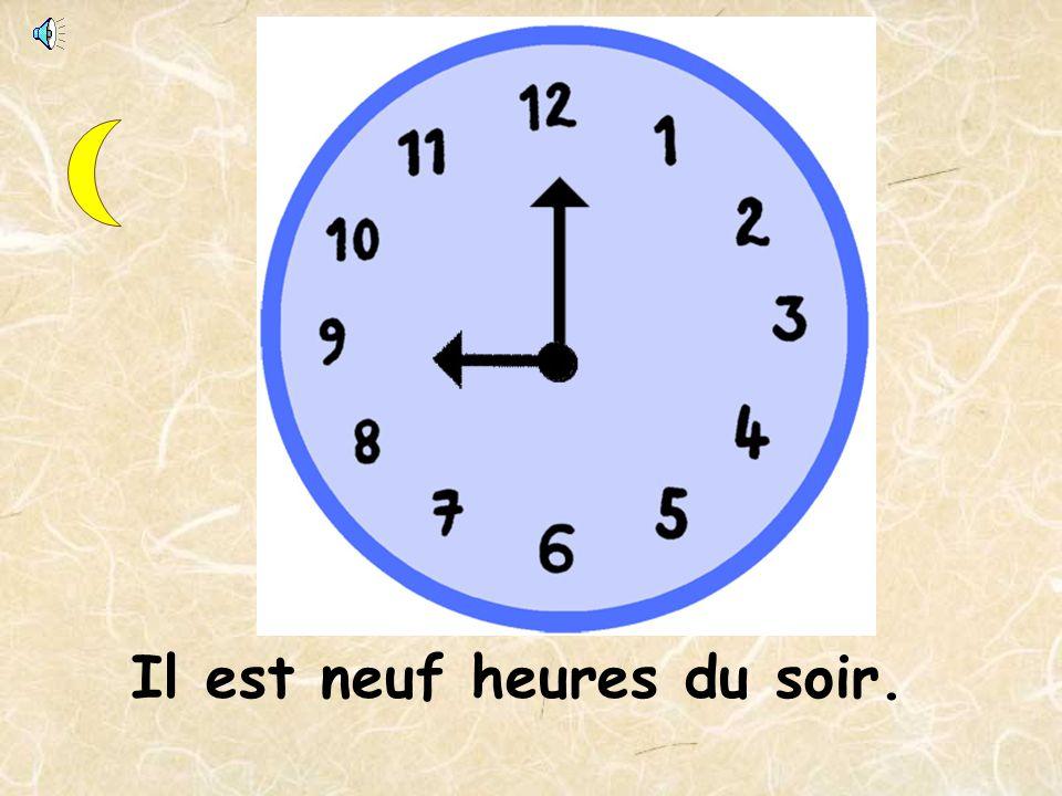 Il est neuf heures du matin.