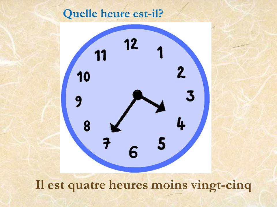 Il est quatre heures et demie Quelle heure est-il?
