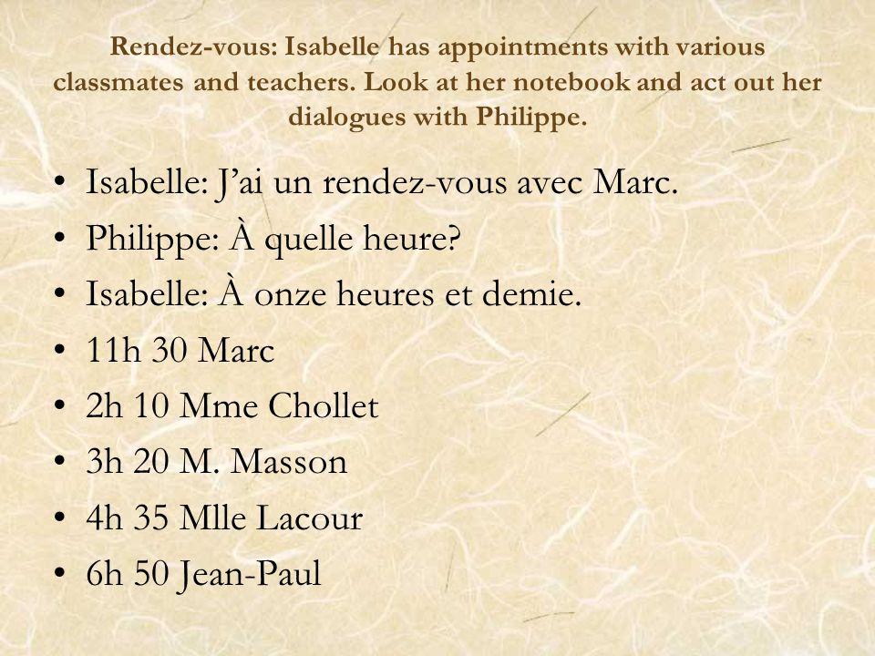 I have an appointment(a date) at… J'ai un rendez- vous à…