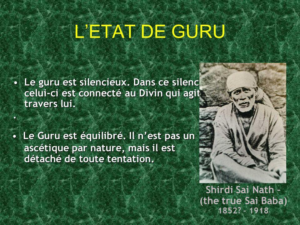 L'ETAT DE GURU Le guru est silencieux. Dans ce silence celui-ci est connecté au Divin qui agit à travers lui.Le guru est silencieux. Dans ce silence c