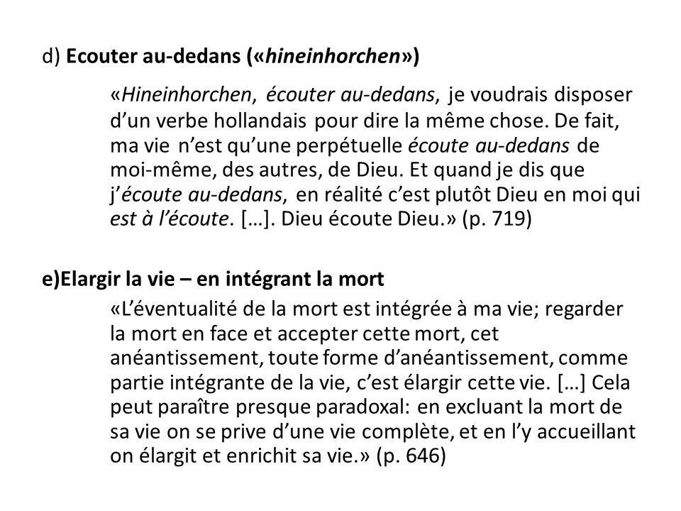 d) Ecouter au-dedans («hineinhorchen») «Hineinhorchen, écouter au-dedans, je voudrais disposer d'un verbe hollandais pour dire la même chose.