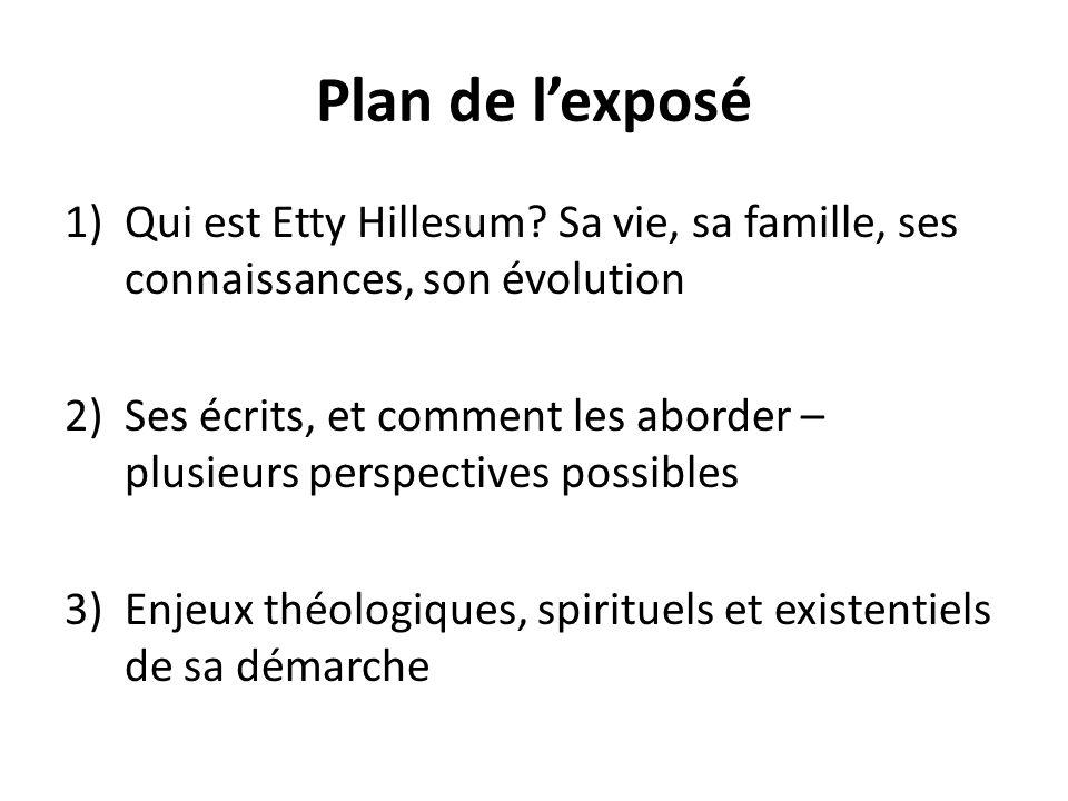 Plan de l'exposé 1)Qui est Etty Hillesum.