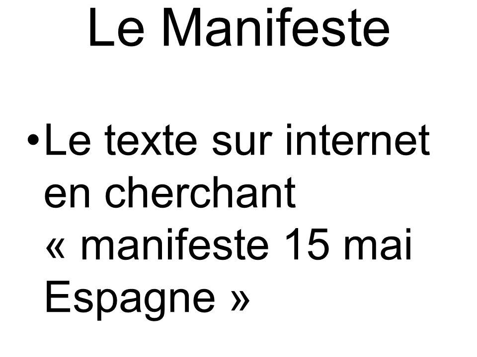 Le Manifeste Le texte sur internet en cherchant « manifeste 15 mai Espagne »