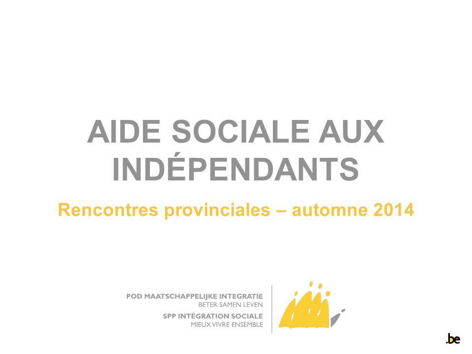 AIDE SOCIALE AUX INDÉPENDANTS Rencontres provinciales – automne 2014