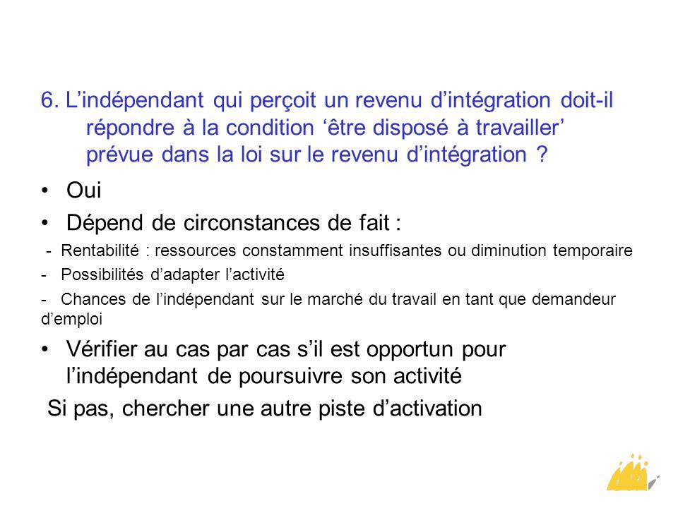 6. L'indépendant qui perçoit un revenu d'intégration doit-il répondre à la condition 'être disposé à travailler' prévue dans la loi sur le revenu d'in