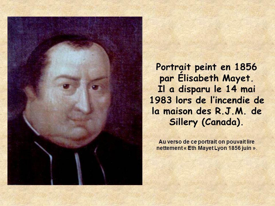Portrait peint en 1856 par Élisabeth Mayet. Il a disparu le 14 mai 1983 lors de l'incendie de la maison des R.J.M. de Sillery (Canada). Au verso de ce