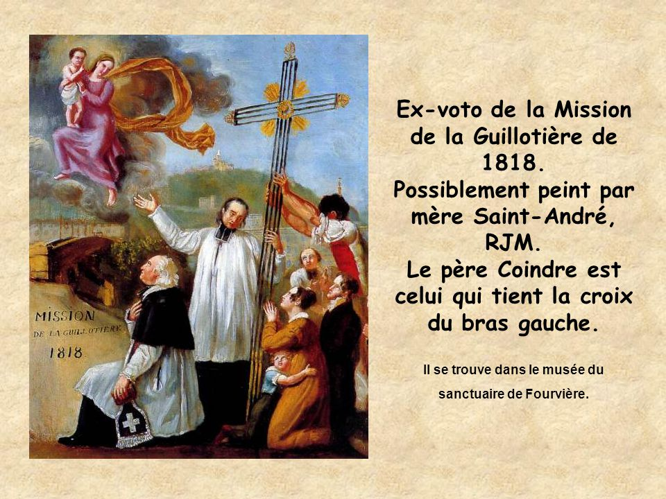 Ex-voto de la Mission de la Guillotière de 1818. Possiblement peint par mère Saint-André, RJM. Le père Coindre est celui qui tient la croix du bras ga