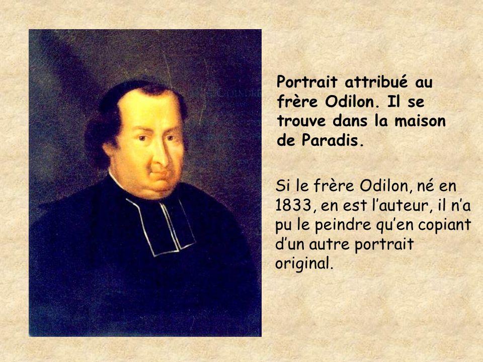 Portrait attribué au frère Odilon. Il se trouve dans la maison de Paradis. Si le frère Odilon, né en 1833, en est l'auteur, il n'a pu le peindre qu'en