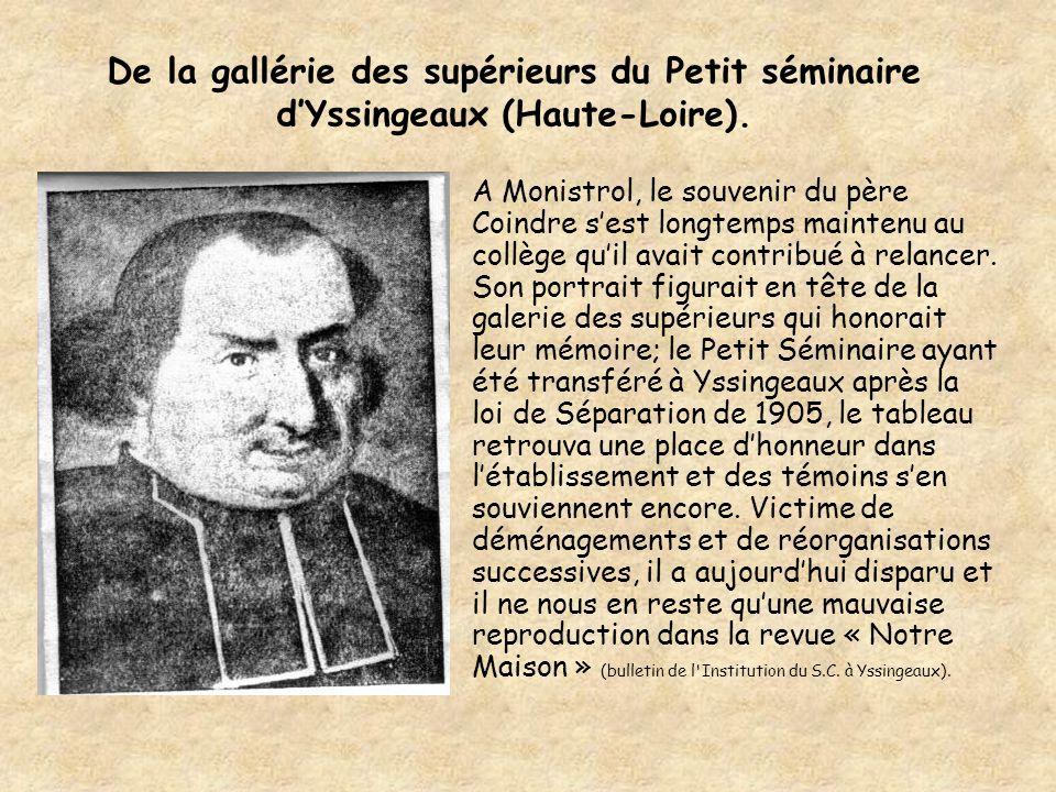 De la gallérie des supérieurs du Petit séminaire d'Yssingeaux (Haute-Loire). A Monistrol, le souvenir du père Coindre s'est longtemps maintenu au coll