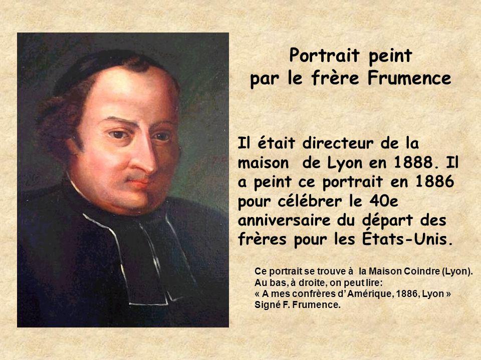 Portrait peint par le frère Frumence Il était directeur de la maison de Lyon en 1888. Il a peint ce portrait en 1886 pour célébrer le 40e anniversaire
