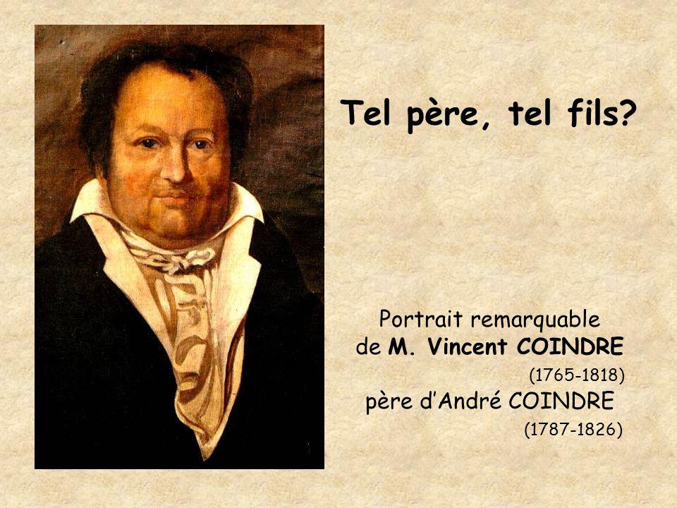 Portrait remarquable de M. Vincent COINDRE (1765-1818) père d'André COINDRE (1787-1826) Tel père, tel fils?