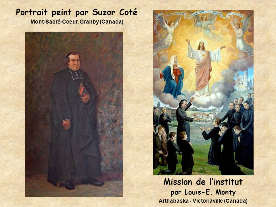 Portrait peint par Suzor Coté Mont-Sacré-Coeur, Granby (Canada) Mission de l'institut par Louis-E. Monty Arthabaska - Victoriaville (Canada)