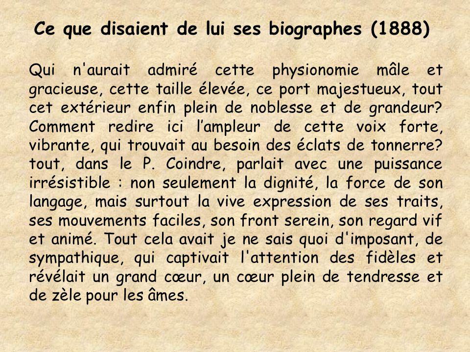 Ce que disaient de lui ses biographes (1888) Qui n'aurait admiré cette physionomie mâle et gracieuse, cette taille élevée, ce port majestueux, tout ce