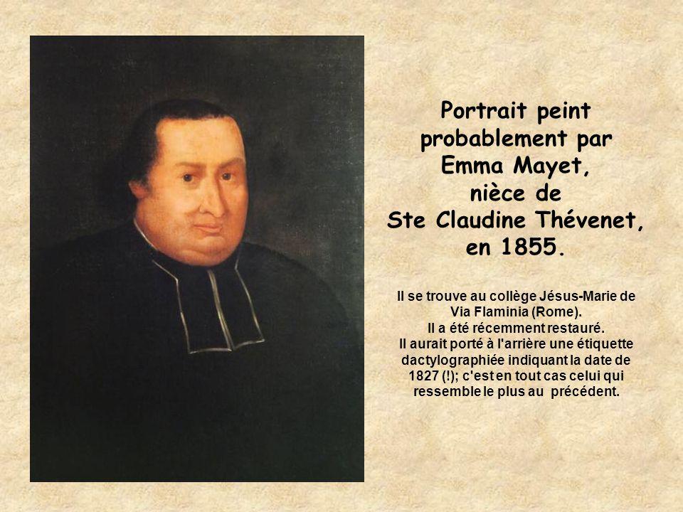 Portrait peint probablement par Emma Mayet, nièce de Ste Claudine Thévenet, en 1855. Il se trouve au collège Jésus-Marie de Via Flaminia (Rome). Il a