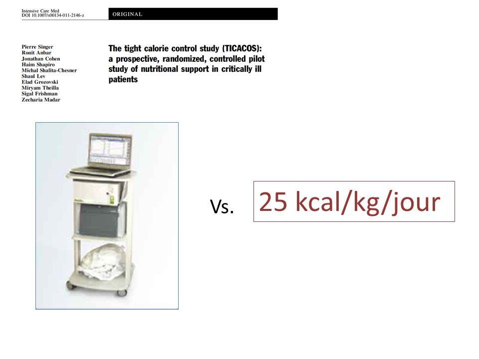 25 kcal/kg/jour Vs.