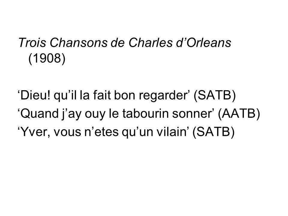 Trois Chansons de Charles d'Orleans (1908) 'Dieu.