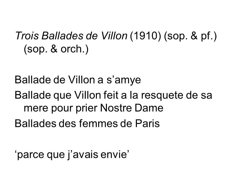 Trois Ballades de Villon (1910) (sop. & pf.) (sop.