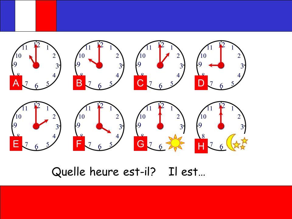 Il est une heure Il est trois heures Il est cinq heures Il est huit heures Il est dix heures Il est onze heures Consolidation