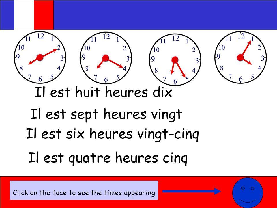 Il est deux heures et quart Il est onze heures et quart Il est neuf heures et quart Click on the face to see the times appearing