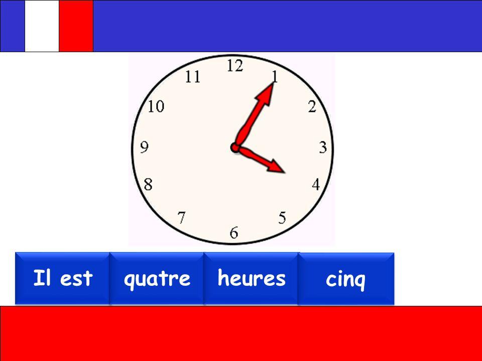 Il est Il est sept sept heures heures Il est Il est neuf neuf heures heures Il est Il est onze onze heures heures