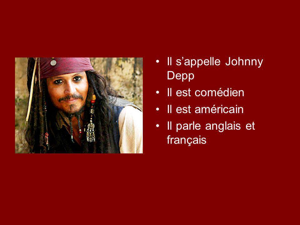 Il s'appelle Johnny Depp Il est comédien Il est américain Il parle anglais et français