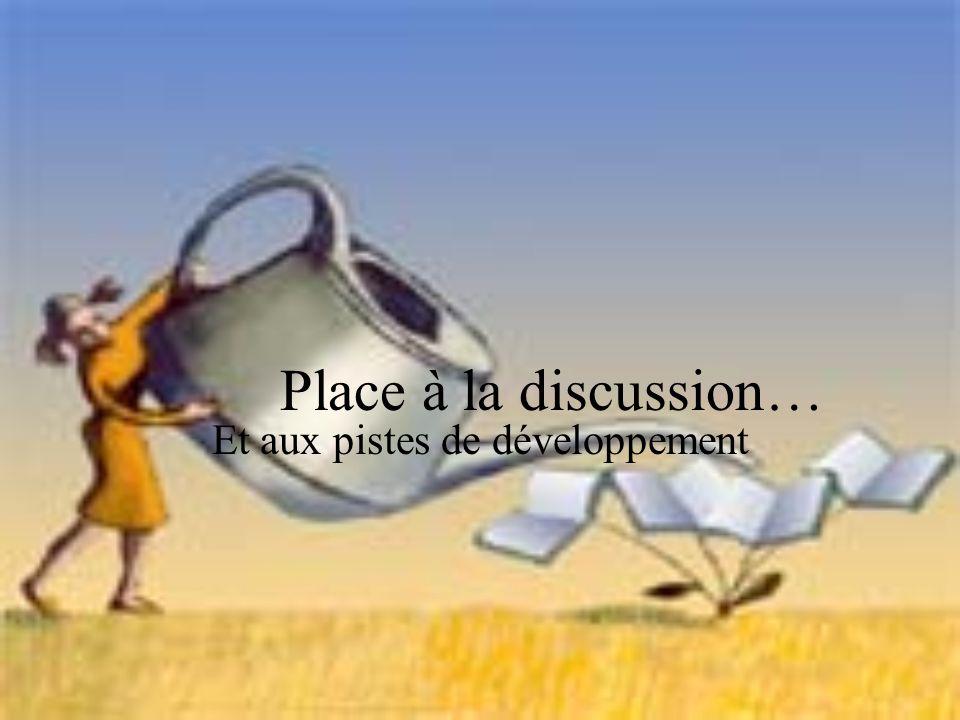 Place à la discussion… Et aux pistes de développement