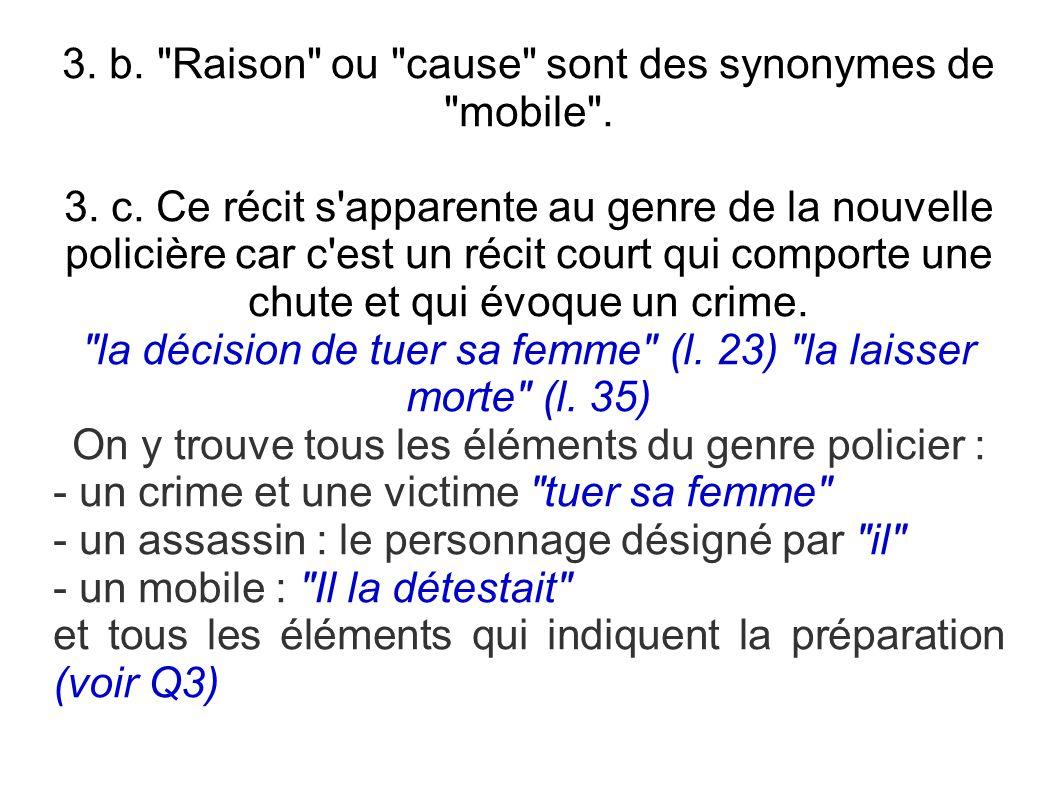 3.b. Raison ou cause sont des synonymes de mobile .