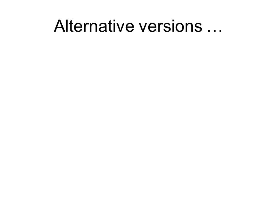 Alternative versions …