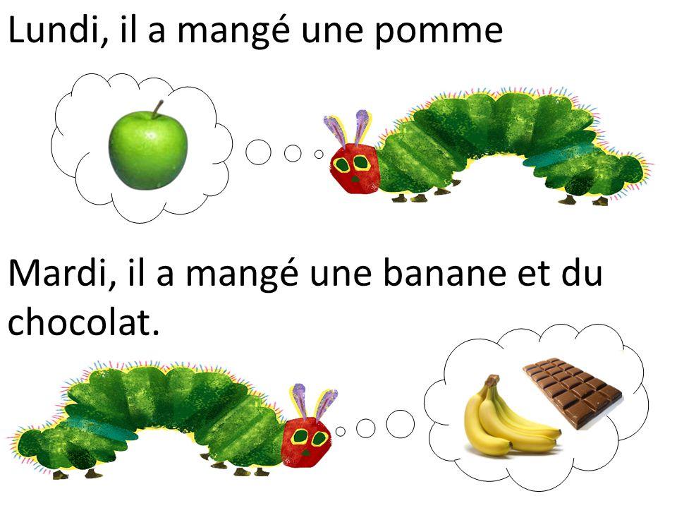 Lundi, il a mangé une pomme Mardi, il a mangé une banane et du chocolat.