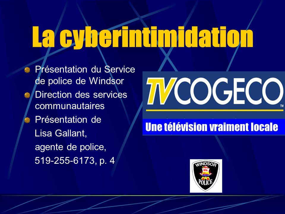 La cyberintimidation Présentation du Service de police de Windsor Direction des services communautaires Présentation de Lisa Gallant, agente de police
