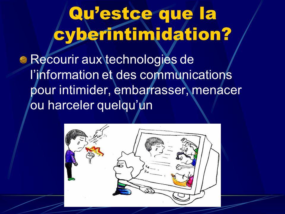Qu'estce que la cyberintimidation? Recourir aux technologies de l'information et des communications pour intimider, embarrasser, menacer ou harceler