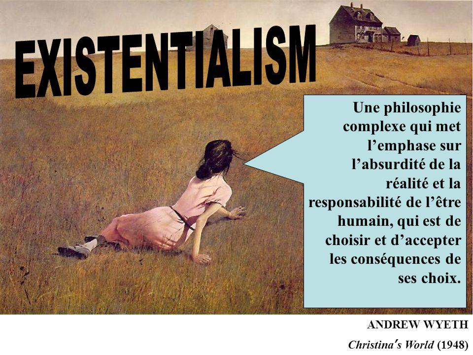ANDREW WYETH Christina ' s World (1948) Une philosophie complexe qui met l'emphase sur l'absurdité de la réalité et la responsabilité de l'être humain